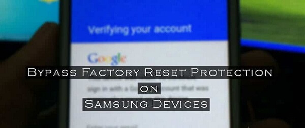 bypass factory reset protection samsung